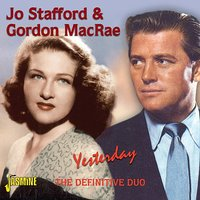 Yesterday - The Definitive Duo — Jo Stafford, Jo Stafford & Gordon MacRae