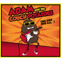One Size Fits All...! — Adam And The Couch Potatoes