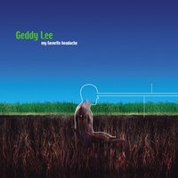 My Favorite Headache — Geddy Lee