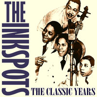 The Classic Years — The Ink Spots