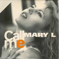 Call Me — Mary L.