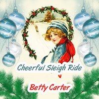 Cheerful Sleigh Ride — Betty Carter
