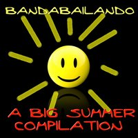 Happy Summer Compilation : Dance, House, Holiday Music, Latin, Salsa — Bandabailando