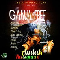 Ganja Free the EP — Amlak Redsquare