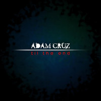 Til the End — Adam Cruz
