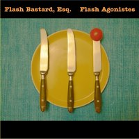 Flash Agonistes — Flash Bastard, Esq.