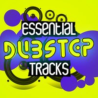 Essential Dubstep Tracks — Dubstep, Dubstep Kings, DNB, DNB|Dubstep|Dubstep Kings