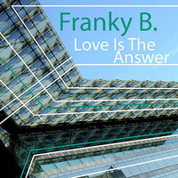 Love is the Answer — Franky B.