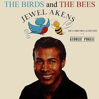 The Birds And The Bees — Jewel Akens