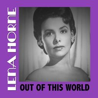 Out of This World — Lena Horne