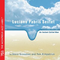 An Instant Called Now — Luciano Fabris Sextet