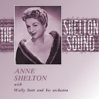 The Shelton Sound — Anne Shelton, Wally Stott And His Orchestra
