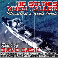 He Sounds Much Taller: Memoirs of a Radio Pirate Part One — Dave Cash