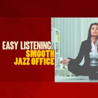 Easy Listening Smooth Jazz Office — Smooth Jazz Band, Easy Listening Music, Office Music Specialists, Easy Listening Music|Office Music Specialists|Smooth Jazz Band