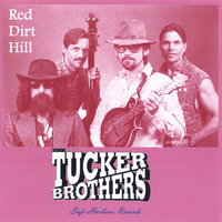 Red Dirt Hill — The Tucker Brothers