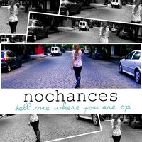 Tell Me Where You Are EP — No Chances