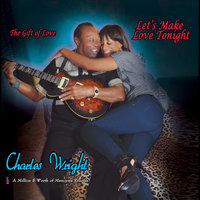 The Gift of Love: Lets Make Love Tonight — Charles Wright