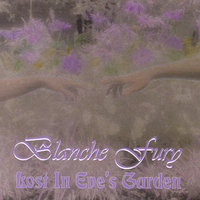 Lost In Eve's Garden — Blanche Fury