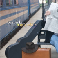Stay a While — Byron Hill