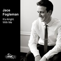It's Alright With Me — Jace Fogleman