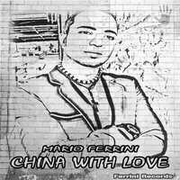 China With Love — Mario Ferrini