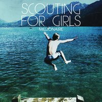 Millionaire — Scouting For Girls