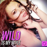 Wild Is My Style — сборник
