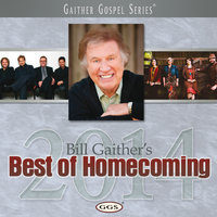 Bill Gaither's Best Of Homecoming 2014 — сборник