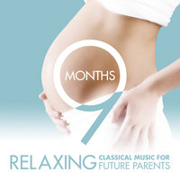 9 Months - Relaxing Classical Music for Future Parents — Saint Louis Symphony Orchestra