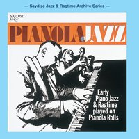 Pianola Jazz, Early Piano Jazz & Ragtime Played on Pianola Rolls — Roy Mickleburgh