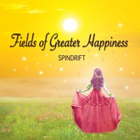 Fields of Greater Happiness — Spindrift