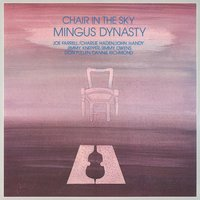 Chair In The Sky — Mingus Dynasty