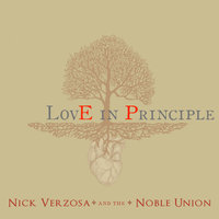 Love In Principle — Nick Verzosa, The Noble Union, Nick Verzosa and the Noble Union