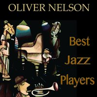 Best Jazz Players — Oliver Nelson
