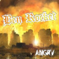 Angry — Ben Rocket