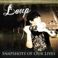 Snapshots of Our Lives — Loup