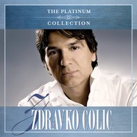The Platinum Collection — Zdravko Colic