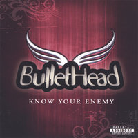 Know Your Enemy — Bullethead