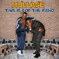 This Is For The Radio — Mullage