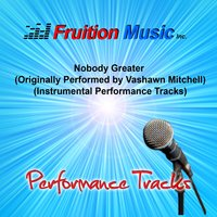 Nobody Greater — Fruition Music Inc.