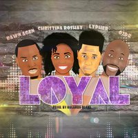 Loyal — Lypher, Bawn Agen, O2dr, Christina Roshay
