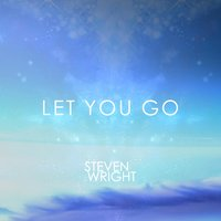 Let You Go (feat. Kass) — Steven Wright, Kass