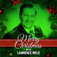 Merry Christmas with Lawrence Welk — Lawrence Welk