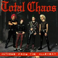 Anthems From The Alleyway — Total Chaos