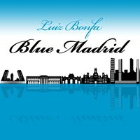 Blue Madrid — Luiz Bonfá
