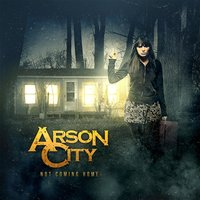 Not Coming Home EP — Arson City