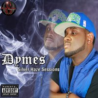 Silver Haze Sessions - EP — Dymes