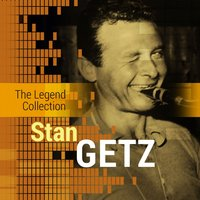 The Legend Collection: Stan Getz — Stan Getz