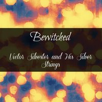 Bewitched — Victor Silvester and his Silver Strings