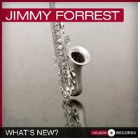 What's New? — Jimmy Forrest